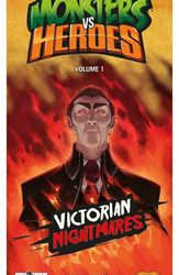 monsters vs heroes volume  victorian nightmares